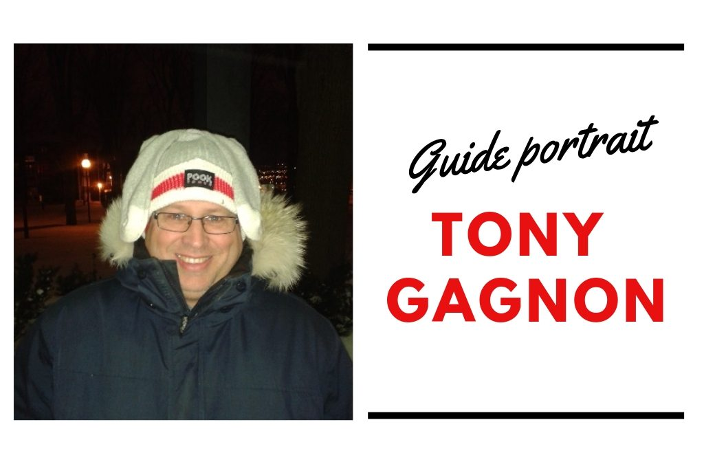 Guide portrait : Tony Gagnon